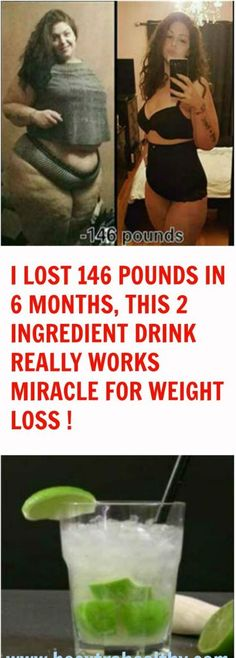 LOOSE 146 POUNDS IN 6 MONTHS, THIS 2 INGREDIENT DRINK REALLY WORKS MIRACLE FOR WEIGHT LOSS !!!! – Toned Chick