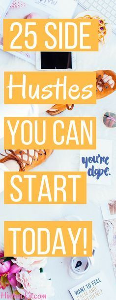 25 side hustles ideas | business ideas | extra money | passive income | side hustle nation | job ideas for teens | job ideas career | job ideas for moms | make money fast | start business online | stay at home mom jobs