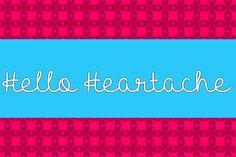 Hello Heartache Font   dafont.com