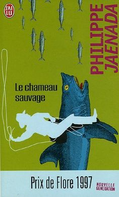 Le chameau sauvage - Philippe Jaenada