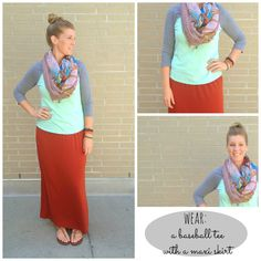 wear: baseball tee and maxi skirt; cozy and pulled together