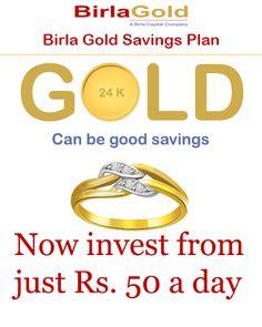 Gold Savings plan visit www.birlagold.com