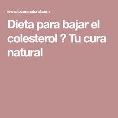 Dieta para bajar el colesterol ⋆ Tu cura natural