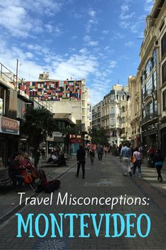 Travel Misconceptions: Montevideo, Uruguay