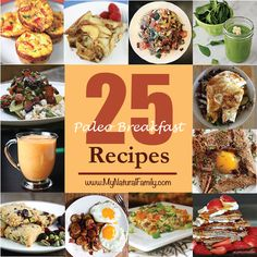 25 Paleo Breakfast Ideas on MyNaturalFamily.com #paleo #recipe