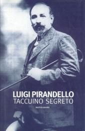 Luigi Pirandello - Taccuino segreto