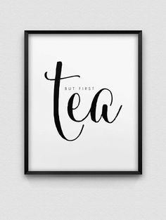 PRINTABLE INSTANT DOWNLOAD OF TWO FILES - IN JPG AND PDF FORMAT  but first tea - minimalistic black and white print. The dimensions of the print are