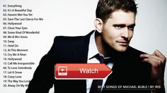 Michael Buble Greatest Hits The Very Best Of Michael Buble Songs Playlist 17  Michael Buble Greatest Hits The Very Best Of Michael Buble Songs Playlist 17 Michael Buble Greatest Hits The Very B
