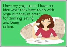 All yoga pants.  All the time.