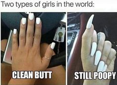 Two types of girls in the world long nails and short nails. I'm the one on the left. the normal one. Stupid Funny, The Funny, Funny Stuff, Funny Things, Random Stuff, Two Types Of Girls, Dankest Memes, Funny Memes, Nail Memes
