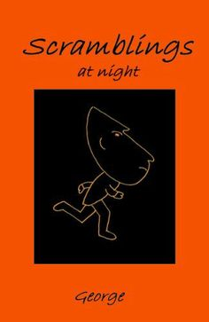 Scramblings at night by George, http://www.amazon.co.uk/dp/B00FOSF4PY/ref=cm_sw_r_pi_dp_FuGKsb05C2A6C