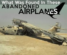 What Was Found In These Abandoned Airplanes Is Incredible