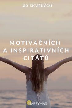 Dali jsme pro vás dohromady seznam nejoblíbenější motivační citáty. Chcete-li zvýšit motivaci, podívejte se na následující slova moudrosti. #citaty #motivace #inspirace
