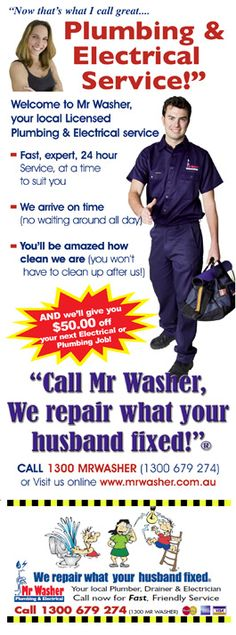 """We repair what your husband fixed."" - Mr. Washer Plumbing, in Australia     ...I saw the slogan on the back of a repair truck on Flickr, but the photo wasn't pinnable, so this was the next best thing..."