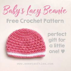 The Baby's Lacy Beanie pattern provides instructions for crocheting a feminine and delicate beanie for newborns to It is quick and easy to work up, yet it maintains a very sweet and elegant look with the Crochet Preemie Hats, Crochet Baby Hats Free Pattern, Crochet Baby Mittens, Bonnet Crochet, Crochet Baby Beanie, Baby Girl Crochet, Crochet Baby Clothes, Newborn Crochet, Baby Blanket Crochet