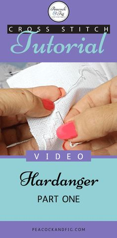 Cross stitch tutorial about the basics of working with hardanger