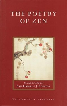 Poetry of Zen http://library.sjeccd.edu/record=b1127956~S1