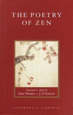Poetry of Zen http://library.sjeccd.edu/record=b1127956~S1