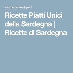 Ricette Piatti Unici della Sardegna | Ricette di Sardegna