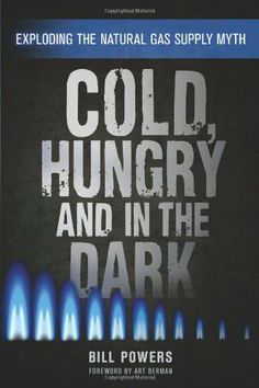Cold, Hungry and in the Dark: Exploding the Natural Gas Supply Myth by Bill Powers et al., http://www.amazon.com/dp/0865717435/ref=cm_sw_r_pi_dp_jZuftb1Q12SST