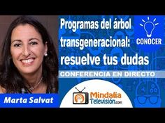 Programas del árbol transgeneracional: resuelve tus dudas por Marta Salvat - YouTube