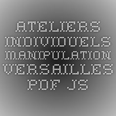 ateliers individuels manipulation-versailles-pdf.js