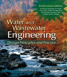 Water and Wastewater Engineering (Mechanical Engineering), a book by Mackenzie L Davis Environmental Engineering, Engineering Science, Systems Engineering, Mechanical Engineering, Electrical Engineering, Civil Engineering Books, Reverse Osmosis Water, Types Of Books, Fiction And Nonfiction