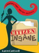 Citizen Insane by Karen  a Barbara Marr Murder Mystery number 2