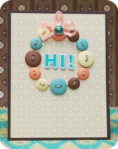 Love this little button wreath!http://leascupcakesandsunshine.blogspot.com/2011/02/american-crafts-guest-designer-of-week.html