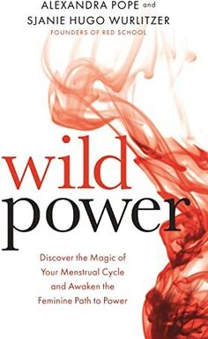 Wild Power : Discover the Magic of Your Menstrual Cycle and Awaken the Feminine Path to Power by Alexandra Pope and Sjanie Hugo Wurlitzer Paperback) for sale online Got Books, Books To Read, Ascension Symptoms, Under My Skin, Menstrual Cycle, What To Read, Health And Wellbeing, Women's Health, Book Photography
