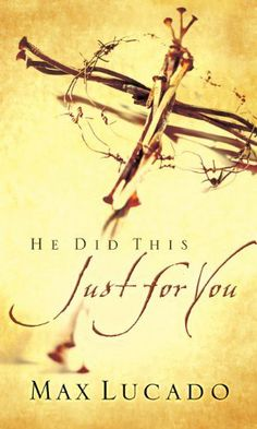 He Did This Just for You by Max Lucado, http://www.amazon.com/dp/B003MQNRCC/ref=cm_sw_r_pi_dp_Wgiotb14GG75G