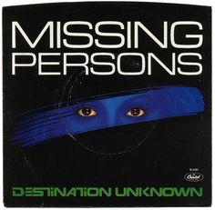 Destination Unknown b/w No Way Out.  Missing Persons, Capitol Records/USA (1982)