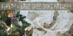 Burlap – Lace Tree Skirt Pattern
