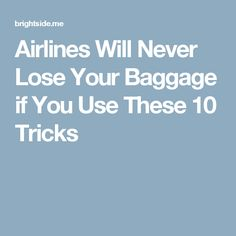 Airlines Will Never Lose Your Baggage ifYou Use These10 Tricks
