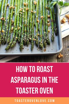 Roasting asparagus in your toaster oven couldn't be easier. Check out the step by step photos and make this easy vegetable side dish tonight! Toaster Oven Cooking, Toaster Oven Recipes, Oven Vegetables, Fruits And Veggies, Cooking For Two, Meals For Two, Fruit Recipes, Vegetable Recipes, Easy Vegetable Side Dishes