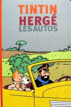 HERGÉ . Tintin - Affiche Édition d'Art Tintin, Hergé et les Autos • Tintin, Herge j'aime