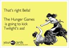 Haven't read Hunger Games yet and actually loved the Twilight series...but, still, I thought this was funny!
