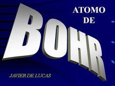 EL ATOMO DE BOHR by JavierAyer via authorSTREAM