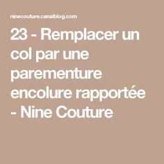 23 - Remplacer un col par une parementure encolure rapportée - Nine Couture