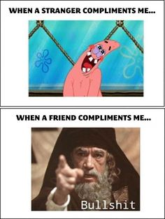 When someones compliments me…
