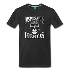 """Cool Men's T-Shirt with the """"Disposable Heros"""" Design. Mens Clothing Uk, Men's Clothing, Trisha Paytas, Fantasy Football, Playing Dress Up, Her Style, Man Shop, Army Helmet, Body Confidence"""