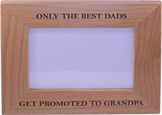 Only The Best Dads Get Promoted to Grandpa 4x6 Inch Wood Picture Frame  Great Gift for Fathers Day Birthday or Christmas Gift for Dad Grandpa Papa Husband >>> This is an Amazon Affiliate link. Check this awesome product by going to the link at the image.