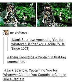 Jack Sparrow xD>> I think you mean CAPTAIN Jack Sparrow
