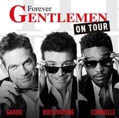 Forever Gentlemen : Garou, Corneille et Roch Voisine en concert
