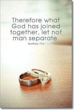Matthew 19:6 (NKJV) - So then, they are no longer two but one flesh. Therefore what God has joined together, let not man separate.""