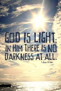 There is no darkness.