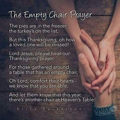The Thanksgiving Empty Chair Prayer quotes in memory thanksgiving thanksgiving pictures happy thanksgiving thanksgiving quotes happy thanksgiving quotes thanksgiving quotes for family best thanksgiving quotes thanksgiving quotes for friends Empty Chair Poem, The Empty Chair, Thanksgiving Poems, Thanksgiving Pictures, Thanksgiving Table, Thanksgiving Recipes, Missing Loved Ones, Loss Of Loved One, Missing Daddy
