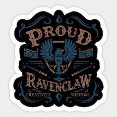 Proud to be a Ravenclaw - Harry Potter - Sticker | TeePublic Harry Potter Merchandise, Harry Potter Theme, Harry Potter World, Craft Stickers, Cool Stickers, Printable Stickers, Stickers Harry Potter, Harry Potter Printables, Ravenclaw