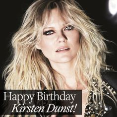 April 30th - Repin to wish Happy Birthday to Kirsten Dunst on her special day! *Stay tuned for the launch of Wild Stylers this summer, featuring our #LorealProMuse!