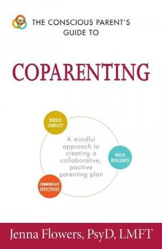 The Conscious Parent's Guide to Coparenting: A Mindful Approach to Creating a…